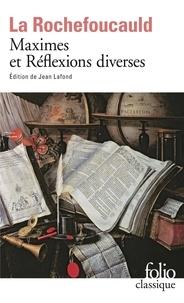 François de La Rochefoucauld - Réflexions ou Sentences et Maximes morales - Suivi de Réflexions diverses.