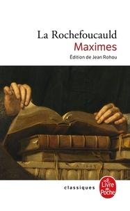 François de La Rochefoucauld - Réflexions ou Sentences et Maximes morales - Réflexions diverses Choix de lettres et variantes Apologie de Monsieur le Prince de Marcillac.