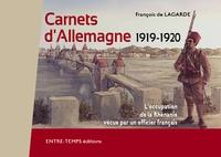 François de Lagarde - Carnets d´Allemagne 1919-1920 - L'occupation de la Rhénanie vécue par un officier français.