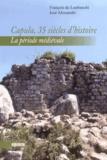 François de Lanfranchi et José Alessandri - Capùla, 35 siècles d'histoire - La période médiévale.