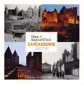 François de Lannoy - Carcassonne hier & aujourd'hui.
