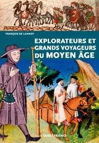 François de Lannoy - Explorateurs et grands voyageurs du Moyen Age.