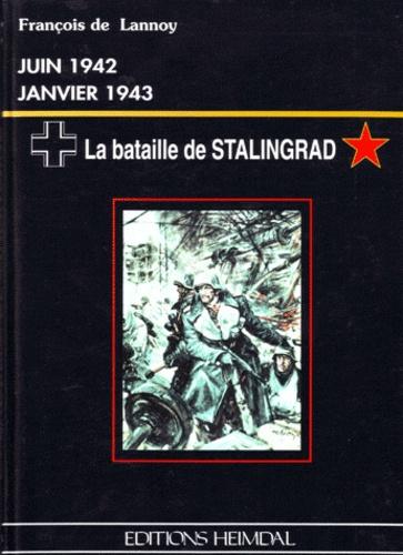 François de Lannoy - La bataille de Stalingrad.