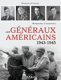 François de Lannoy - Les généraux américains (1943-1945) - Parcours d'exception.