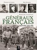 François de Lannoy et Max Schiavon - Les généraux français de la victoire 1942-1945.