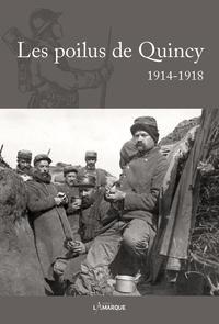 François de Lannoy - Les poilus de Quincy 1914-1918.