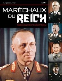 François de Lannoy - Maréchaux du Reich - Parcours d'exception.