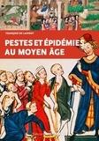 François de Lannoy - Pestes et épidémies au Moyen Age (VIe-XVe siècles).
