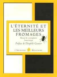 François de Lenclos - Manuel de contemplation humoristique - Tome 2, L'éternité et les meilleurs fromages.