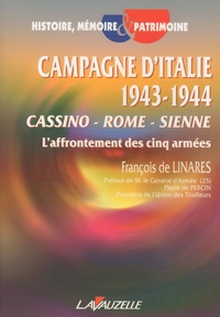 François de Linares - Campagne d'Italie 1943-1944 - Cassino-Rome-Sienne, l'affrontement des cinq armées.