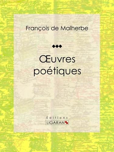 François de Malherbe et  Ligaran - Oeuvres poétiques.