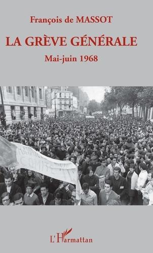 La grève générale. Mai-Juin 1968