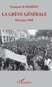 François de Massot - La grève générale - Mai-Juin 1968.