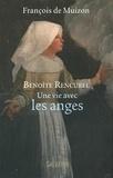 François de Muizon - Benoîte Rencurel, une vie avec les anges.