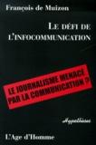 François de Muizon - Le défi de l'infocommunication : Le journalisme menacé par la communication ?.