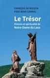 François de Muizon et René Combal - Le Trésor - Histoire et spiritualité de Notre Dame du Laus.