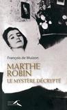François de Muizon - Marthe Robin, le mystère décrypté.