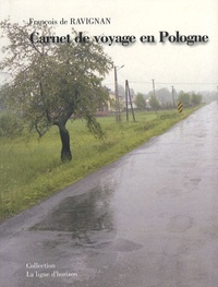 François de Ravignan - Carnet de voyage en Pologne - Du 15 au 30 mai 2006.