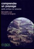 François de Ravignan et Bernadette Lizet - COMPRENDRE UN PAYSAGE. - Guide pratique de recherche.
