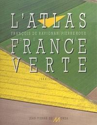 François de Ravignan et Pierre Roux - L'atlas de la France verte.