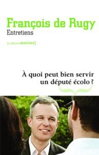 François De Rugy - A quoi peut bien servir un député écolo ?.