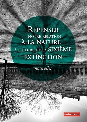 François De Rugy - Repenser notre relation à la nature à l'heure de la sixième extinction - Nouvelles.