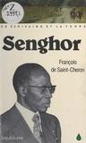 François de Saint-Cheron - Senghor et la terre.