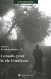 François de Sainte Marie - Conseils pour la vie intérieure.