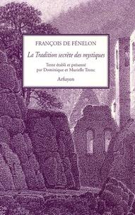 François de Salignac de La Mothe Fénelon - La Tradition secrète des mystiques - Ou le Gnostique de saint Clément d'Alexandrie.