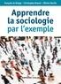 François DE SINGLY et Christophe Giraud - Apprendre la sociologie par l'exemple - 3e éd..