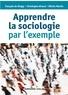 François de Singly et Christophe Giraud - Apprendre la sociologie par l'exemple.