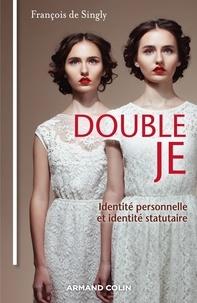 François de Singly - Double Je - Identité personnelle, identité statutaire.
