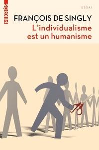 François de Singly - L'individualisme est un humanisme.