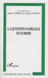François de Singly et  Collectif - La question familiale en Europe.