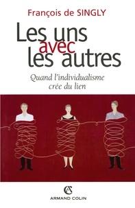François DE SINGLY - Les uns avec les autres - Quand l'individualisme crée du lien.