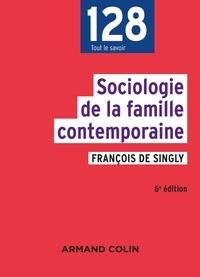 François DE SINGLY - Sociologie de la famille contemporaine - 6e éd..