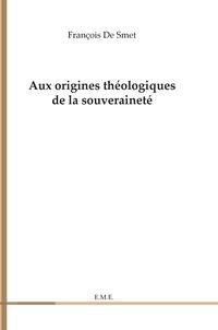 François De Smet - Aux origines théologiques de la souveraineté.