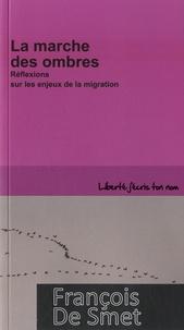 François De Smet - La marche des ombres - Réflexions sur les enjeux de la migration.