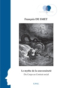 François De Smet - Le mythe de la souveraineté - Du corps au contrat social.