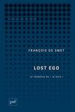 """François de Smet - Lost ego - La tragédie du """"je suis""""."""