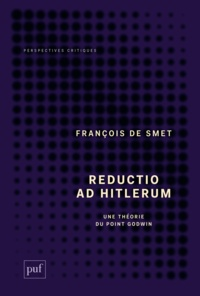 François De Smet - Reductio ad Hitlerum - Une théorie du point Godwin.