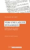François De Smet - Vers une laïcité dynamique - Réflexion sur la nature de la pensée religieuse.