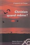 François de Vargas - Chrétien quand même ?.