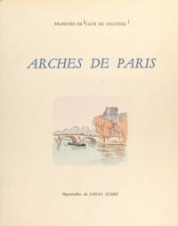 François de Vaux de Foletier et Louis Suire - Arches de Paris.