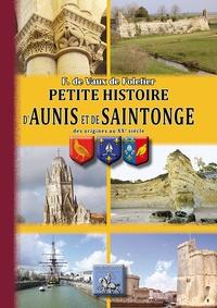 François de Vaux de Foletier - Petite histoire d'Aunis, de Saintonge - Des origines au XXe siècle.