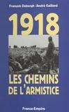 François Debergh et André Gaillard - 1918, les chemins de l'Armistice.