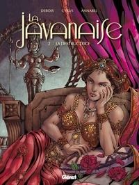 François Debois et  Cyrus - La javanaise Tome 2 : La destructrice.