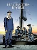 François Debois et Serge Fino - Les chasseurs d'écume Tome 3 : 1913, le patron de pêche.