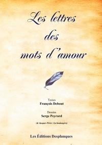 François Debout et Desplanques Editions - Les Lettres des Mots d'Amour.