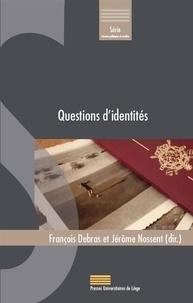 François Debras et Jérôme Nossent - Questions d'identités - Approches multidisciplinaires.